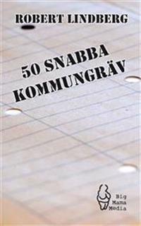 50 snabba kommungräv