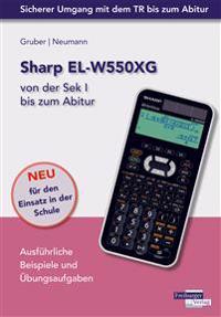 Sharp EL-W550XG von der Sek I bis zum Abitur mit CD-ROM