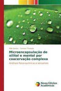 Microencapsulacao de Xilitol E Mentol Por Coacervacao Complexa