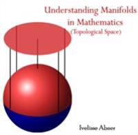 Understanding Manifolds in Mathematics (Topological Space)