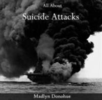 All About Suicide Attacks