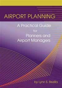 Airport Planning: A Practical Guide for Planners and Airport Managers