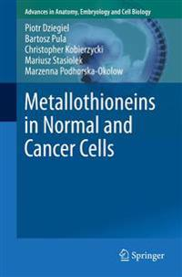Metallothioneins in Normal and Cancer Cells