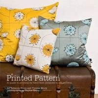Printed Pattern: Printing by Hand from Potato Prints to Silkscreen