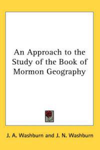 An Approach To The Study Of The Book Of Mormon Geography
