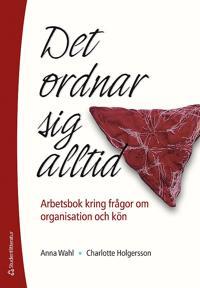 Det ordnar sig alltid : arbetsbok kring frågor om organisation och kön