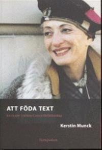 Att föda text : en studie i Hélène Cixous författarskap
