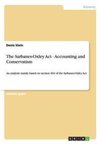 The Sarbanes-Oxley ACT - Accounting and Conservatism