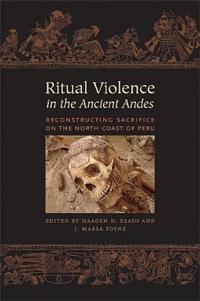 Ritual Violence in the Ancient Andes