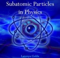 Subatomic Particles in Physics