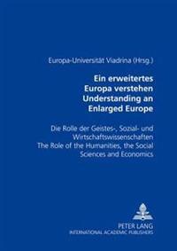 Understanding an Enlarged Europe/Ein Erweitertes Europa Verstehen