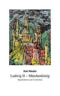 Ludwig II - Marchenkonig