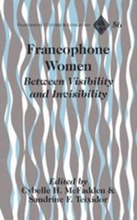 Francophone Women: Between Visibility and Invisibility