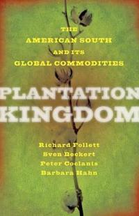 Plantation kingdom - the american south and its global commodities