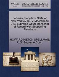 Lehman, People of State of New York Ex Rel, V. Moorehead U.S. Supreme Court Transcript of Record with Supporting Pleadings