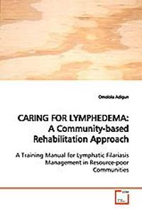 CARING FOR LYMPHEDEMA: A Community-based Rehabilitation Approach