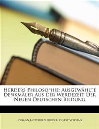 Herders Philosophie: Ausgew Hlte Denkm Ler Aus Der Werdezeit Der Neuen Deutschen Bildung