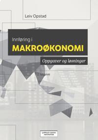 Innføring i makroøkonomi; oppgaver og løsninger - Leiv Opstad pdf epub