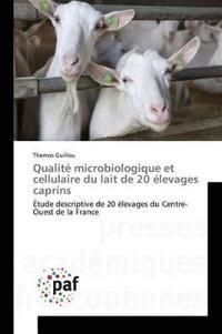 Qualit� Microbiologique Et Cellulaire Du Lait de 20 �levages Caprins