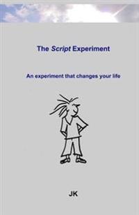 The Script-Experiment: An Experiment That Changes Your Life