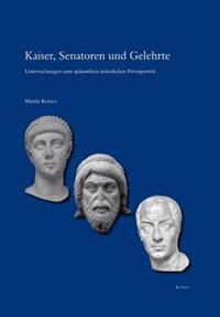 Kaiser, Senatoren Und Gelehrte: Untersuchungen Zum Spatantiken Mannlichen Privatportrat