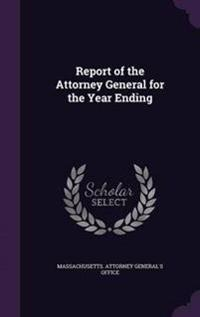 Report of the Attorney General for the Year Ending