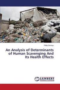 An Analysis of Determinants of Human Scavenging and Its Health Effects