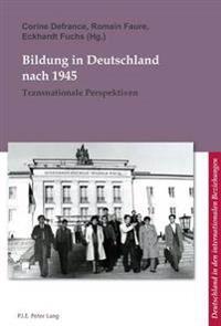 Bildung in Deutschland Nach 1945: Transnationale Perspektiven
