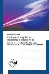 Fusions Et Acquisitions Bancaires Europeennes