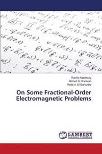 On Some Fractional-Order Electromagnetic Problems