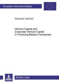 Venture Capital and Corporate Venture Capital in Financing Biotech Companies