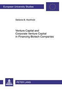 Venture Capital and Corporate Venture Capital in Financing Biotech Companies