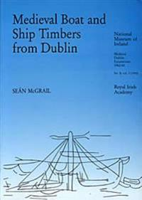 Medieval Boat and Ship Timbers from Dublin