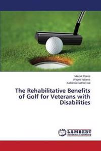 The Rehabilitative Benefits of Golf for Veterans with Disabilities