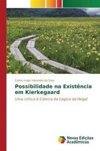 Possibilidade Na Existencia Em Kierkegaard