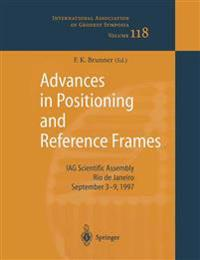 Advances in Positioning and Reference Frames: Iag Scientific Assembly Rio de Janeiro, Brazil, September 3-9, 1997