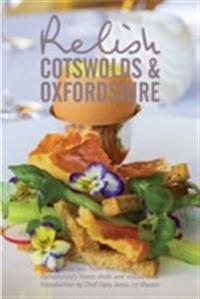 Relish cotswolds and oxfordshire - original recipes from cotswolds and oxfo