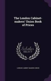 The London Cabinet-Makers' Union Book of Prices
