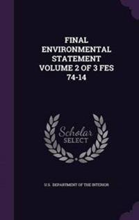Final Environmental Statement Volume 2 of 3 Fes 74-14