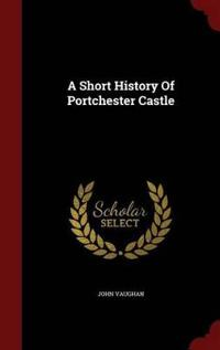 A Short History of Portchester Castle
