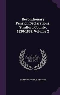 Revolutionary Pension Declarations, Strafford County, 1820-1832; Volume 2