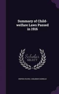 Summary of Child-Welfare Laws Passed in 1916