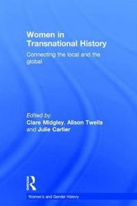 Women in Transnational History: Connecting the Local and the Global
