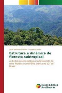 Estrutura E Dinamica de Floresta Subtropical