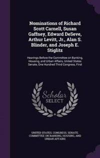 Nominations of Richard Scott Carnell, Susan Gaffney, Edward Deseve, Arthur Levitt, Jr., Alan S. Blinder, and Joseph E. Stiglitz