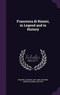 Francesca Di Rimini, in Legend and in History