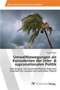 Umweltbewegungen ALS Konsulenten Der Inter- & Supranationalen Politik