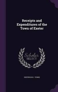 Receipts and Expenditures of the Town of Exeter