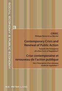 Contemporary Crisis and Renewal of Public Action / Crise Contemporaine Et Renouveau de l'Action Publique: Towards the Emergence of a New Form of Regul