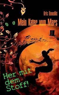 Mein Kater Vom Mars - Her Mit Dem Stoff!